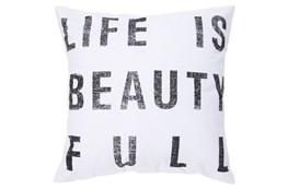 Accent Pillow-Life Is Beautiful White 18X18