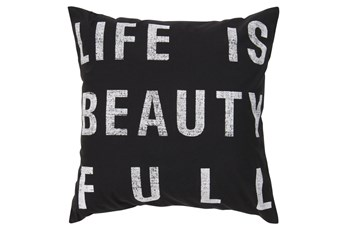 Accent Pillow-Life Is Beautiful Black 18X18